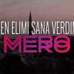 MERO Ben Elimi Sana Verdim Official Video