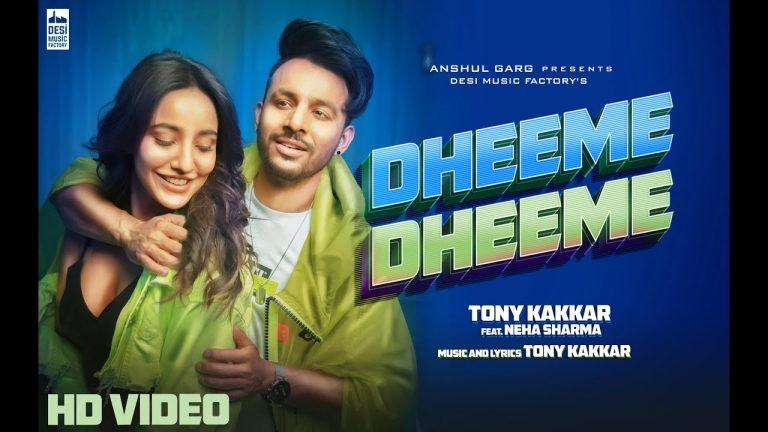 Dheeme Dheeme Tony Kakkar ft Neha Sharma Official Music Video