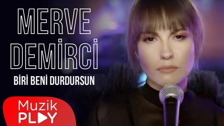 Merve Demirci Biri Beni Durdursun Official Video