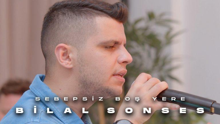 Bilal SONSES Sebepsiz Bo Yere