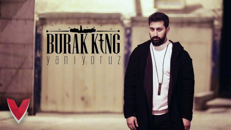 Burak King Yanyoruz Official Video