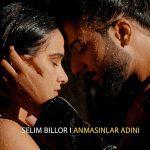 Selim Billor ANMASINLAR ADINI Official Video