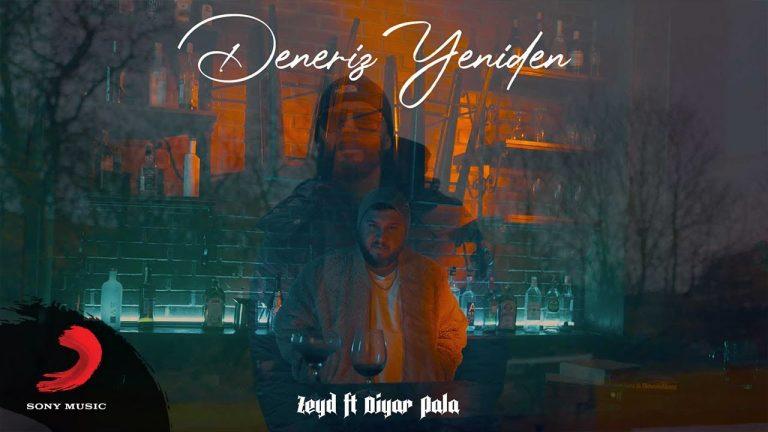 Zeyd feat Diyar Pala Deneriz Yeniden